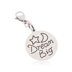 Runder Schlüsselanhänger aus 316L Stahl, Aufschrift Dream Big, Stern und Mond